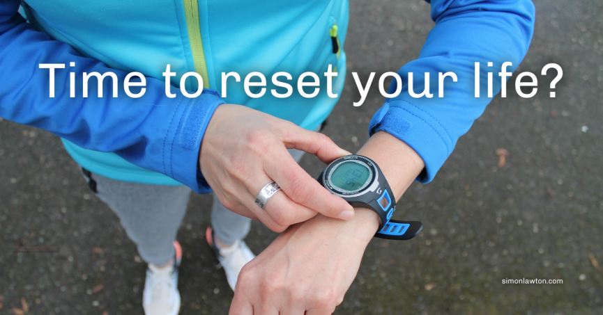 Time to reset your life?